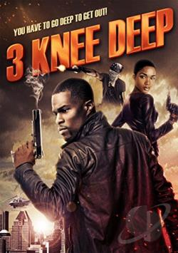 Watch Movie 3 Knee Deep