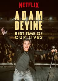 Watch Movie Adam Devine: Best Time of Our Lives