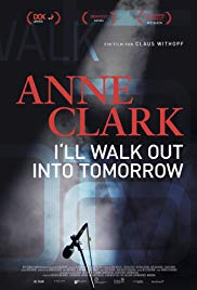 Watch Movie Anne Clark: I'll Walk Out Into Tomorrow