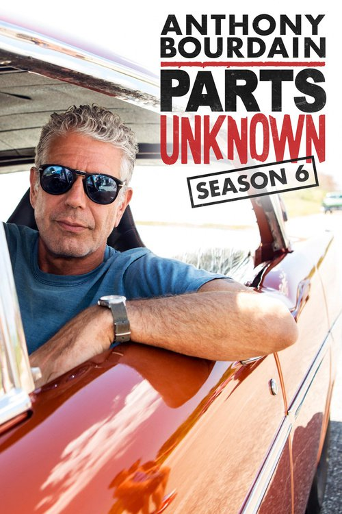 Anthony Bourdain Parts Unknown - Season 6