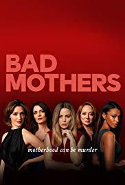 Watch Movie Bad Mothers - Season 1