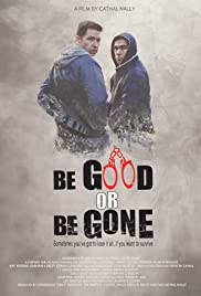Watch Movie Be Good or Be Gone