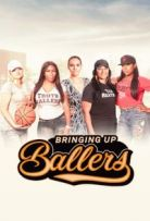 Watch Movie Bringing Up Ballers - Season 1