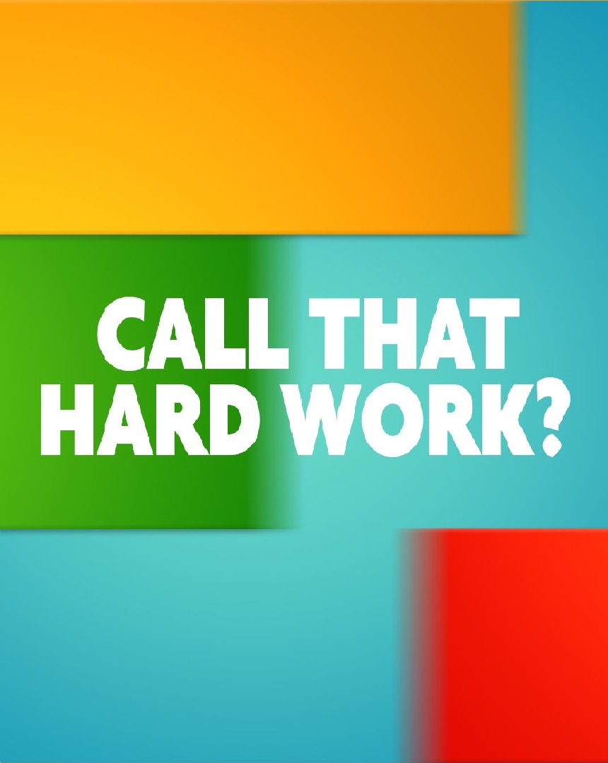Watch Movie Call That Hard Work? - Season 1