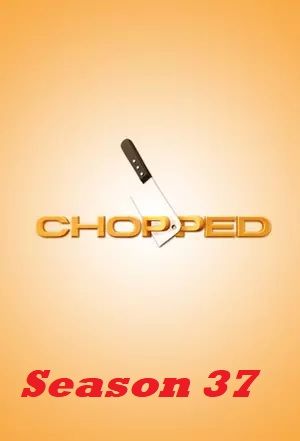 Watch Movie Chopped - Season 37