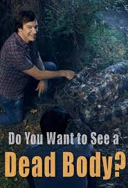 Watch Movie Do You Want to See a Dead Body? - Season 1