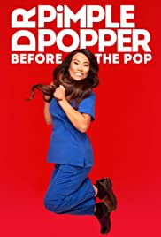 Watch Movie Dr. Pimple Popper: Before the Pop - Season 1