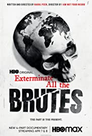 Watch Movie Exterminate All the Brutes - Season 1