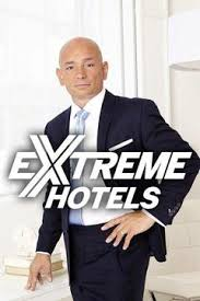 Watch Movie Extreme Hotels - Season 1