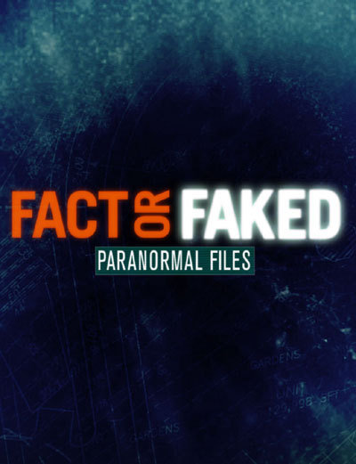 Fact or Faked: Paranormal Files - Season 3