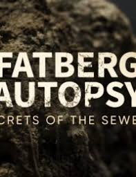 Watch Movie Fatberg Autopsy: Secrets of the Sewers