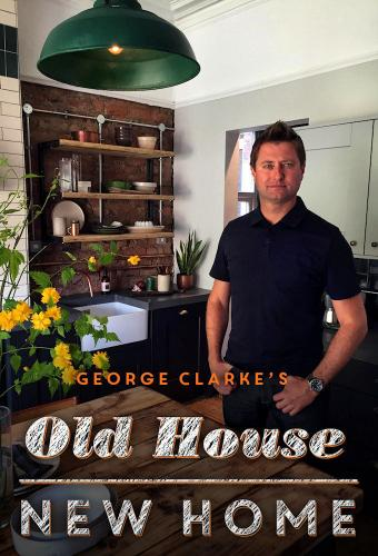 Watch Movie George Clarke's Old House, New Home - Season 6