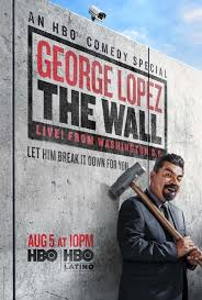 Watch Movie George Lopez: The Wall, Live from Washington D.C.