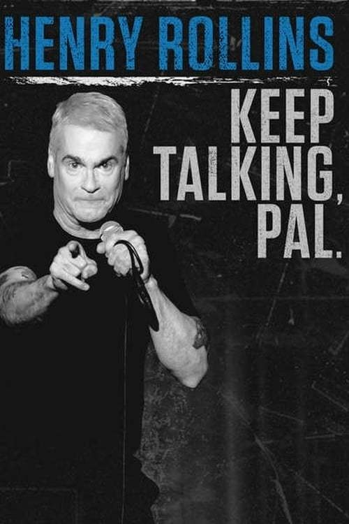 Watch Movie Henry Rollins: Keep Talking, Pal