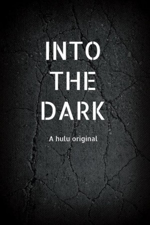 Watch Movie Into The Dark - Season 1