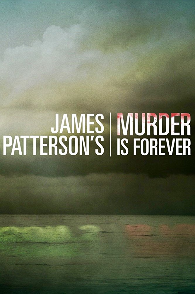 Watch Movie James Patterson's Murder Is Forever - Season 1