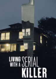 Watch Movie Living With A Serial Killer - Season 1