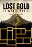 Watch Movie Lost Gold of World War II - Season 2