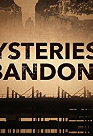 Watch Movie Mysteries of the Abandoned - Season 3