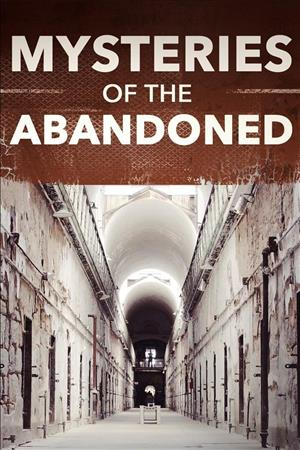 Watch Movie Mysteries of the Abandoned - Season 4