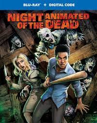 Night of the Animated Dead