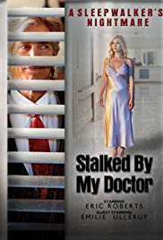 Watch Movie Stalked by My Doctor: A Sleepwalker's Nightmare