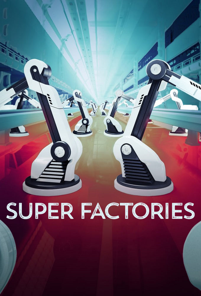 Watch Movie Super Factories - Season 1