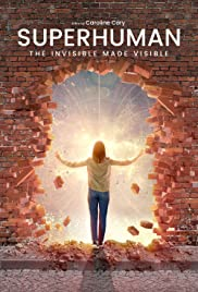 Watch Movie Superhuman: The invisible made visible.