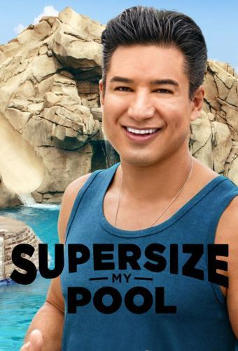 Watch Movie Supersize My Pool - Season 1