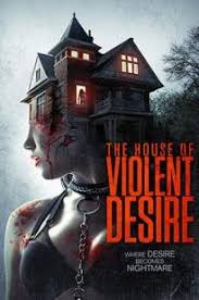 Watch Movie The House of Violent Desire