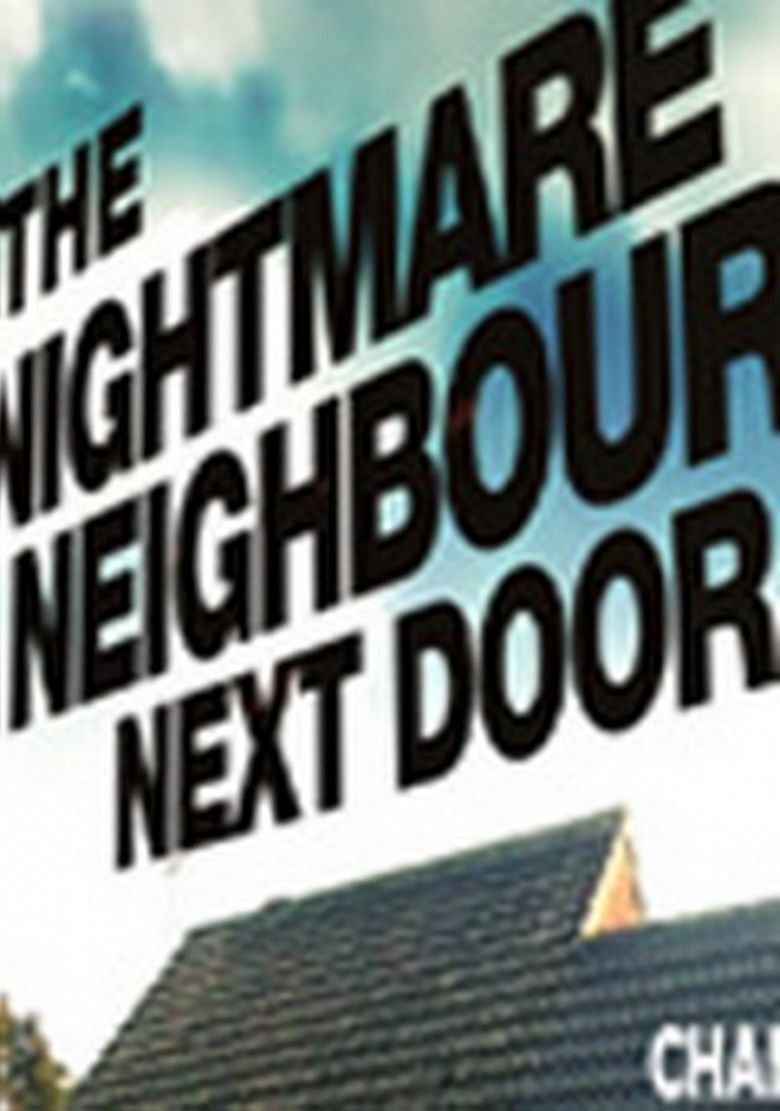 Watch Movie The Nightmare Neighbour Next Door - Season 7