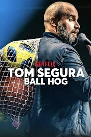 Watch Movie Tom Segura: Ball Hog