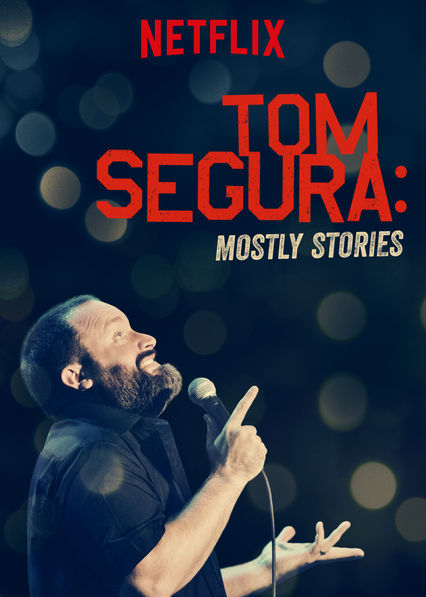 Watch Movie Tom Segura Mostly Stories