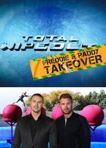 Watch Movie Total Wipeout: Freddie and Paddy Takeover - Season 1