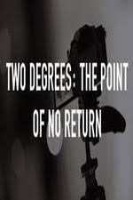 Watch Movie Two Degrees: The Point of No Return