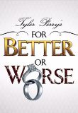 Watch Movie Tyler Perrys For Better or Worse - Season 5