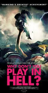 Watch Movie Why Dont You Play In Hell?