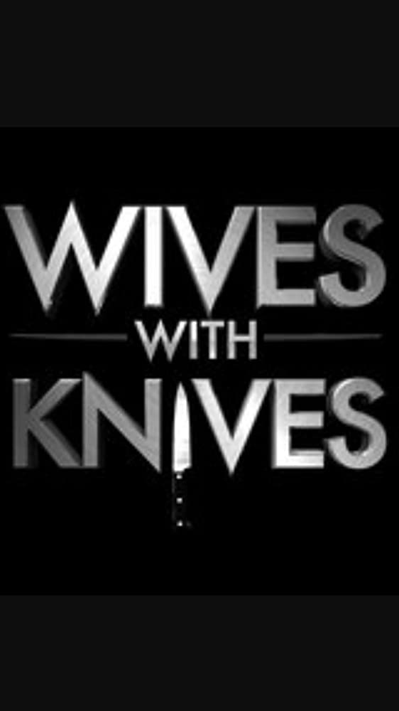 Wives with Knives - Season 1